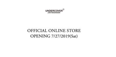 2019年7月27日(土) UNDERCOVER(アンダーカバー)公式オンラインストア オープン